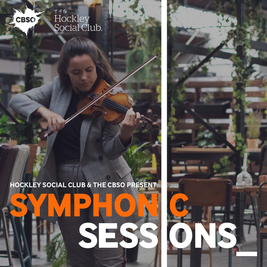 Hockley Social Club and the CBSO present: Symphonic Sessions