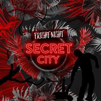 SecretCity Fright Night - Black Box (8:30pm)