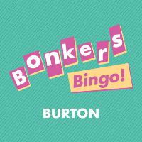 Bonkers Bingo Burton