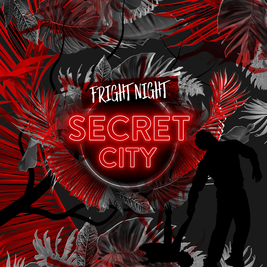 SecretCity - Fright night - Get Out - 9 pm