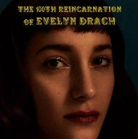 The 100th Reincarnation of Evelyn Drach