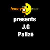 Honeypog presents J.G and Paliz?