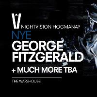 Nightvision Hogmanay with George Fitzgerald + more