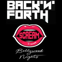 Back N Forth - RnB Fridays + Scream Bollywood Fridays