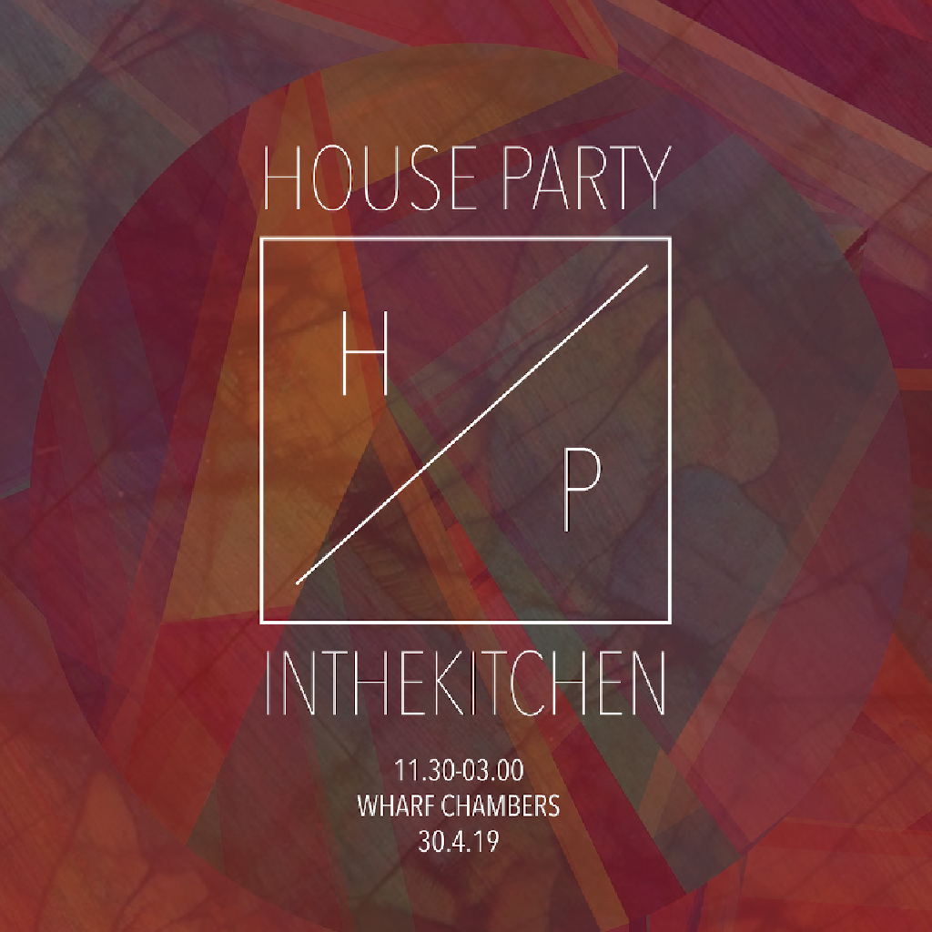 Reviews: House Party IN THE KITCHEN | Wharf Chambers ...