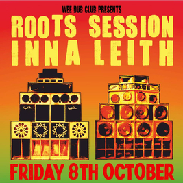 Roots Session Inna Leith: Might Oak Sound Meets Crucial Roots