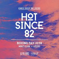 End of an Era: Boxing Day w/ Hot Since 82