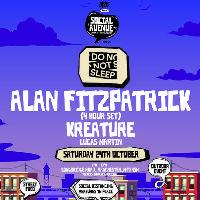 Social Avenue presents Do Not Sleep w/ Alan Fitzpatrick