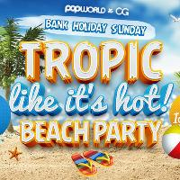 BEACH PARTY- Tropic like its hot