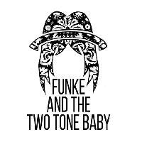MK11 Presents: Funke And The Two Tone Baby