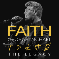 Faith – George Michael The Legacy