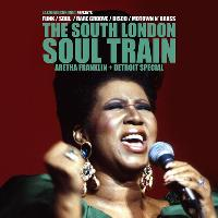 The South London Soul Train Aretha Franklin & Detroit Special