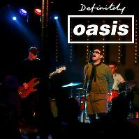 Definitely Oasis - Familiar To Millions Live  & A Northern Soul