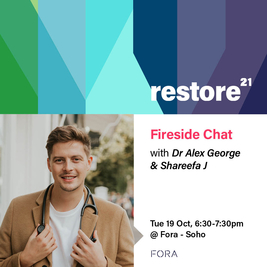 Restore: Fireside Chat with Dr Alex George and Shareefa J