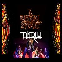 Tantrum and A Ritual Spirit