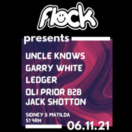 Flock Presents: UNCLE KNOWS + GARRY WHITE + SUPPORT