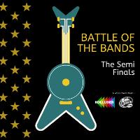 Battle of the Bands - Semi Finals