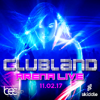 CLUBLAND Arena Live Manchester