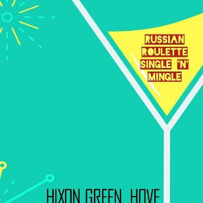 russian roulette free single n mingle tickets hixon green bar