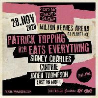 Do Not Sleep | Patrick Topping B2B Eats Everything