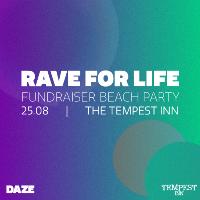 DAZE: Rave For Life w/ Secret Headliner