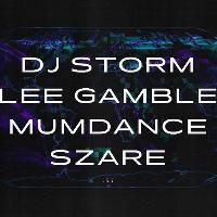DJ Storm / Lee Gamble / Mumdance / Szare [P13 present]