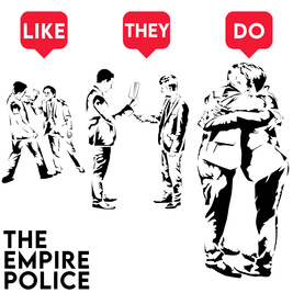 The Empire Police - 'Like They Do' Launch Party