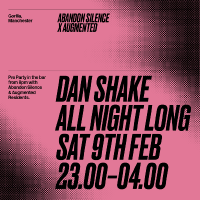 Abandon Silence x Augmented: Dan Shake All Night Long