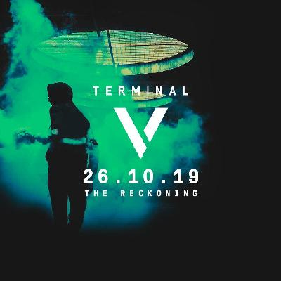 Terminal V Festival - The Reckoning 2019