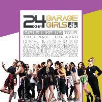 24hr Garage Girls - Girls Like Us Tour