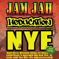 NYE : Jam Jah & Heducation