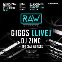 RAW Showcase w/ Giggs [live] / DJ Zinc + More