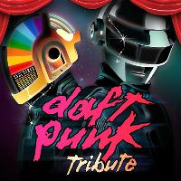 Daft Punk The Tribute    + Support TBA