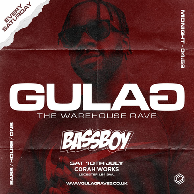 Gulag ' The Warehouse Rave'   Dedicated to the Warehouse Raver   Doors Open: 00:00   Curfew: 4:59