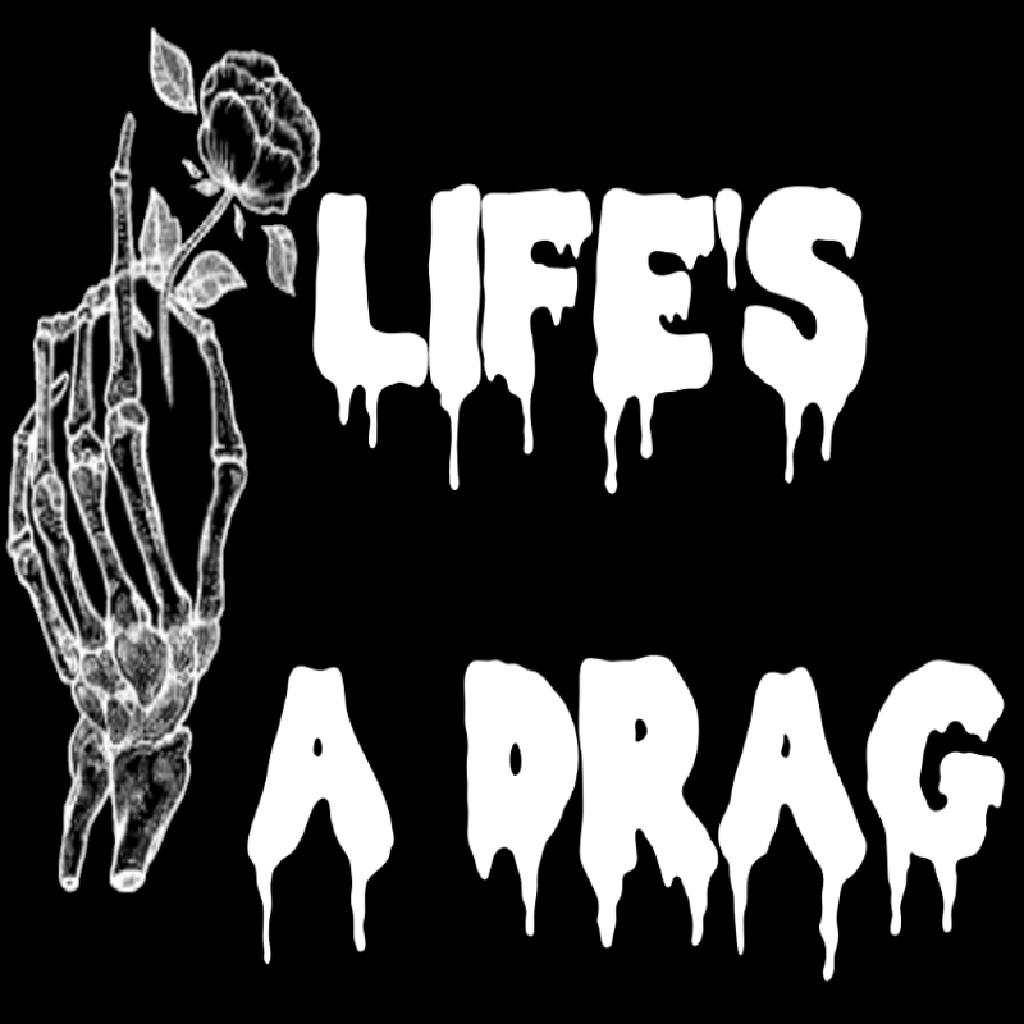 Life's A Drag: Hallowe'en Special