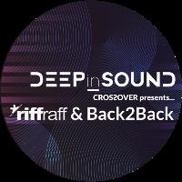 DEEPinSOUND Crossover presents...*riffraff & Back2Back