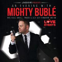 An Evening with Mighty Buble