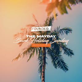 Founded_ presents: The Mayday Bank holiday brunch