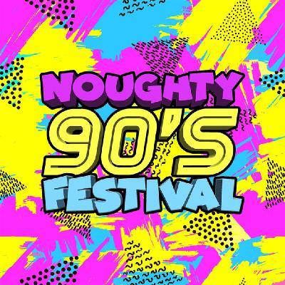 Noughty 90s Festival 2020