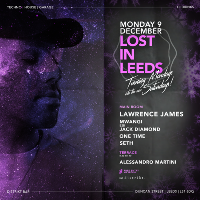 LOST IN LEEDS - DJ Lawrence James // FREE TICKETS