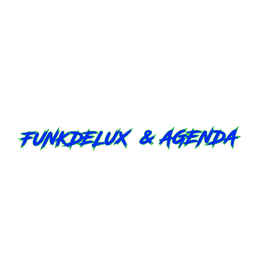 FUNKDELUX & AGENDA PRESENT HOUSE & TRANCE