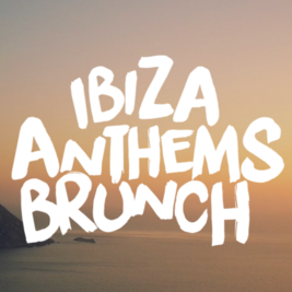 Ibiza Anthems Brunch - Bank Holiday with Danny Clockwork