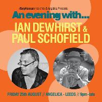 An evening with Ian Dewhirst & Paul Schofield