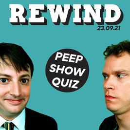 Rewind Peep Show Quiz