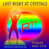 RTT (Remember The Times) Last Night at Crystals