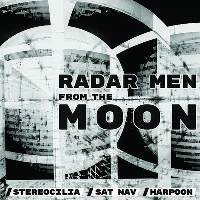 Radar Men From The Moon / Stereocilia / Sat Nav / Harpoon