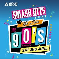 Smash Hits Presents WE Love THE 90