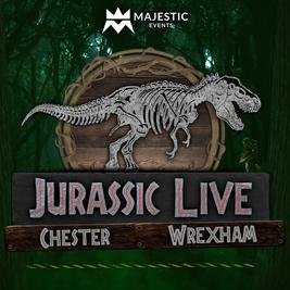Jurassic Live ™ Wrexham