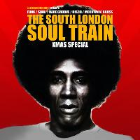 The South London Soul Train Xmas Special w/Soul Brothers (Live)