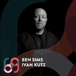 Club 69 presents Ben Sims // Ivan Kutz   Club 69 Paisley    Sat 26th September 2020 Lineup
